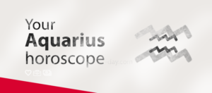 Aquarius horoscope Mar 19th, 2018